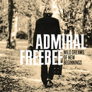 Wild Dreams Of New Beginnings/Admiral Freebee
