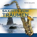 Sax-Hits Zum Träumen/Pepe Solera