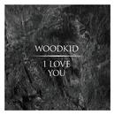 I Love You/Woodkid
