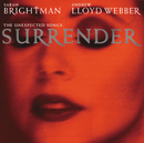 Surrender (The Unexpected Songs)/Andrew Lloyd Webber, Sarah Brightman