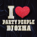 I LOVE PARTY PEOPLE/DJ OZMA