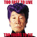 TOO FAST TO LIVE TOO YOUNG TO DIE/氣志團