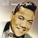 "BOBBY 'BLUE' BLAND/D/Bobby ""Blue"" Bland"