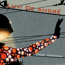 Oggi Domani/Luvi De André