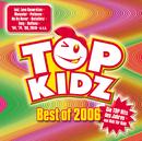 Best of 2006 - Top Hits von Kidz für Kids/Top Kidz