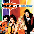 Fly Away/Banaroo