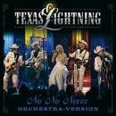 No No Never (Orchestra Version)/Texas Lightning