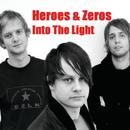 Into The Light/Heroes & Zeros