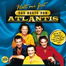 Halt mi fest - Das Beste (Set)/Atlantis
