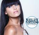 Say It Right (International Version)/Nelly Furtado