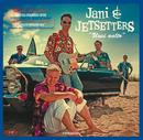 Uusi aalto - Uusi painos!/Jani & Jetsetters