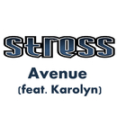 Avenue (feat. Karolyn)/Stress