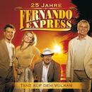 Tanz auf dem Vulkan/Fernando Express