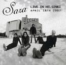 Live in Helsinki, April 18th, 2007/Sara