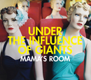 Mama's Room (Int'l Single)/Under The Influence of Giants