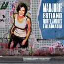 Flores, Amores E Blablablá/Marjorie Estiano