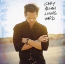 Living Hard/Gary Allan