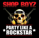 Party Like A Rockstar/Shop Boyz