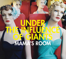 Mama's Room (Int'l ECD Maxi)/Under The Influence of Giants