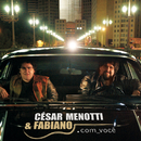 .Com Você/Cesar Menotti, Fabiano