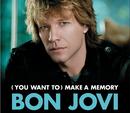 (You Want To) Make A Memory (int'l 2 trk)/Bon Jovi