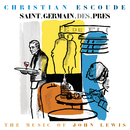 Saint-Germain-Des-Prés (The Music Of John Lewis)/Christian Escoudé