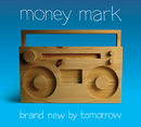 Brand New By Tomorrow/Money Mark