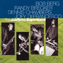 The JazzTimes Superband/Bob Berg, Randy Brecker, Dennis Chambers, Joey DeFrancesco