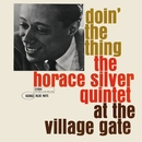 Doin' The Thing: The Horace Silver Quintet At The Village Gate (Remastered 2006/Rudy Van Gelder Edition)/Horace Silver