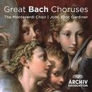 Great Bach Choruses/John Eliot Gardiner, The Monteverdi Choir
