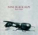 Burn Faster (Plus Album Snippet Sampler)/Nine Black Alps
