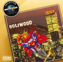 Irigy Hónaljmirigy / Buliwood / Archívum/Irigy Honaljmirigy