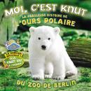 Moi c'est Knut/Knut, der kleine Kuschelbär
