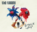 Either Way (Recordstore (2))/The Twang