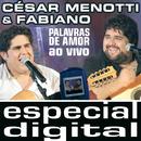 Palavras De Amor Ao Vivo/Cesar Menotti, Fabiano