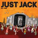 No Time (Radio Edit)/Just Jack