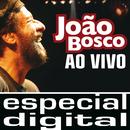 João Bosco - Ao Vivo/João Bosco