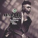 There's Nothing Like This/Omar