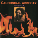 Phenix/Cannonball Adderley