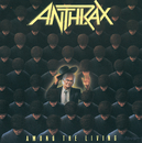 Among The Living/Anthrax