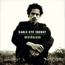 Desireless/Eagle-Eye Cherry