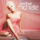 Goodbye Michelle/Michelle