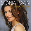 Come On Over/Shania Twain