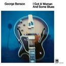 I Got A Woman And Some Blues/George Benson