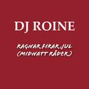 Ragnar firar jul (midnatt råder)/DJ Roine