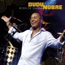 Roda De Samba Ao Vivo/Dudu Nobre