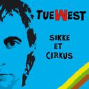 Sikke Et Cirkus/Tue West