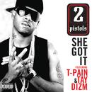 She Got It (feat. T-Pain, Tay Dizm)/2 Pistols