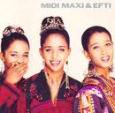 Midi, Maxi & Efti/Midi, Maxi & Efti