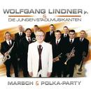 Marsch & Polka-Party/Wolfgang Lindner Jr. & Die Jungen Stadlmusikanten